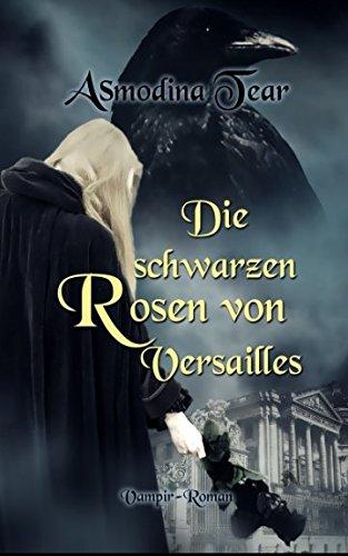 Preisvergleich Produktbild Die schwarzen Rosen von Versailles