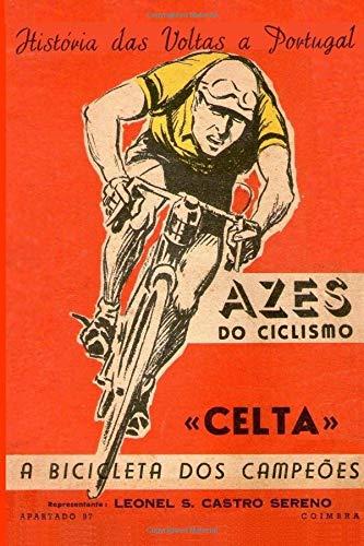 Historia das Voltas a Portugal por Organizacao V. P.