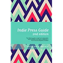Indie Press Guide: The Mslexia guide to small and independent book publishers and literary magazines in the UK and the Republic of Ireland