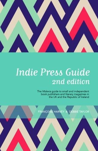 Indie Press Guide: The Mslexia guide to small and independent book publishers and literary magazines in the UK and the Republic of Ireland thumbnail