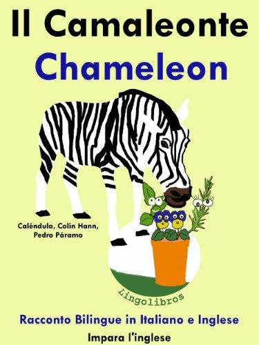 """Racconto Bilingue in Italiano e Inglese: Il Camaleonte - Chameleon (Serie """"Impara l'inglese"""" Vol. 5)"""