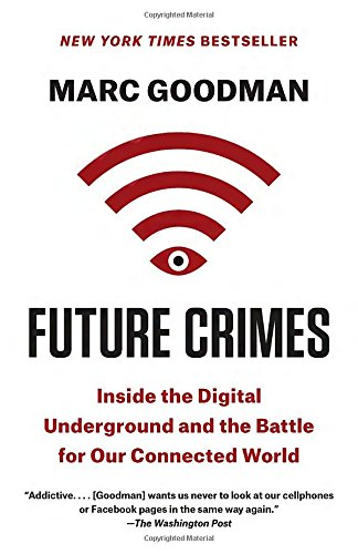 Preisvergleich Produktbild Future Crimes: Inside the Digital Underground and the Battle for Our Connected World