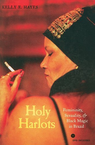 Holy Harlots: Femininity, Sexuality, and Black Magic in Brazil by Kelly Hayes (13-May-2011) Paperback