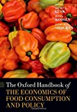 Oxford Handbook of the Economics of Food Consumption and Policy (Oxford Handbooks in Economics)