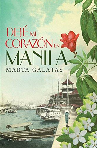 Dejé mi corazón en Manila por Marta Galatas
