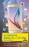 Dein Samsung Galaxy S6: Einfach alles können
