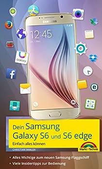 Dein Samsung Galaxy S6: Einfach alles können von [Immler, Christian]