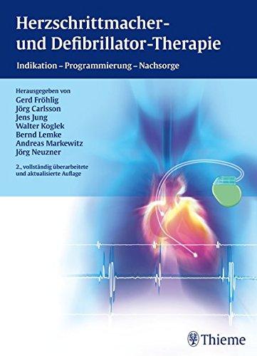 Herzschrittmacher- und Defibrillator-Therapie: Indikation - Programmierung - Nachsorge (Referenzreihe Kardiologie)