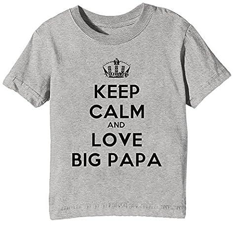 Keep Calm And Love Big Papa Enfants Unisexe Garçon Filles