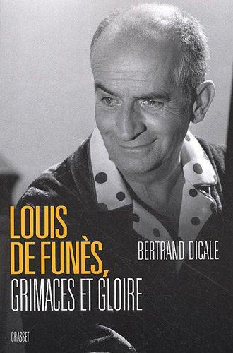 Louis de Funès, grimaces et gloire par Bertrand Dicale