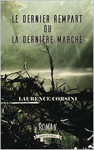Le dernier rempart: ou la dernière marche par Laurence Corsini