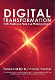 Digital Transformation with Business Process Management: BPM Transformation and Real-World Execution (English Edition)