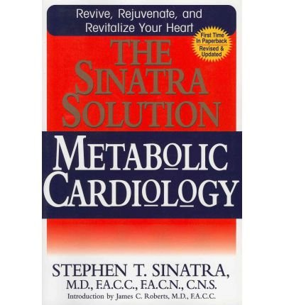 [(The Sinatra Solution: Metabolic Cardiology)] [Author: M.D. Stephen T. Sinatra] published on (June, 2011)