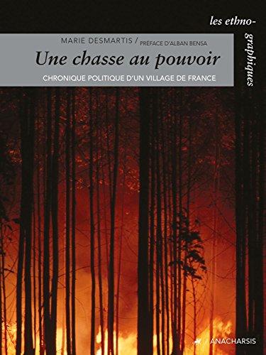 Une chasse au pouvoir: Chronique politique d'un village de France (Les Ethnographiques)