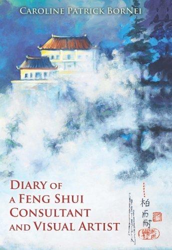 Diary of a Feng Shui Consultant and Visual Artist by Caroline Patrick BorNei (2013-10-01) par Caroline Patrick BorNei