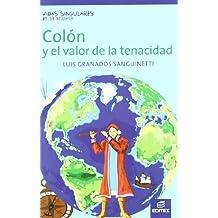 Colón y el valor de la tenacidad (Vidas Singulares de la Historia)