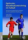 Optimales Koordinationstraining im Fußball