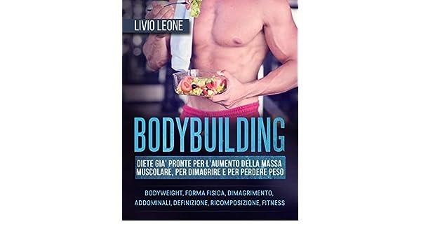 diete per perdere peso bodybuilding