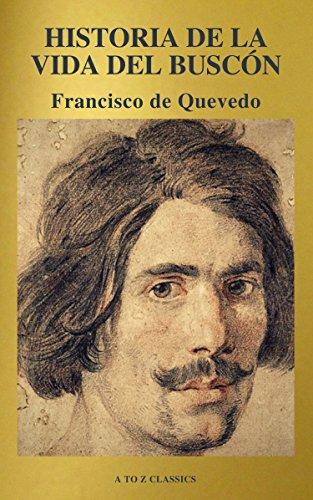 Historia de la vida del Buscón (A to Z Classics) por Francisco de Quevedo