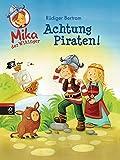 Mika der Wikinger - Achtung Piraten!: Band 2 (Die Mika der Wikinger-Reihe, Band 2)