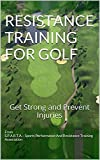 Resistance Training for Golf: Get Strong and Prevent Injuries