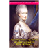 Mémoires sur la vie privée de Marie-Antoinette, reine de France: Tome I, II, III annotés