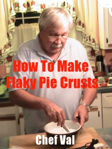 How to Make Flaky Pie Crusts (Recipe Singles) (English Edition) - Pi-pie Dish