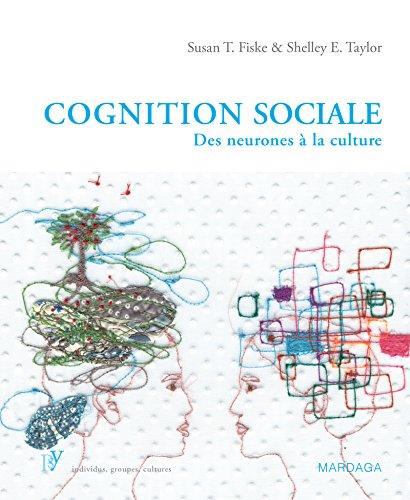 Cognition sociale: Des neurones à la culture (Psy t. 6)