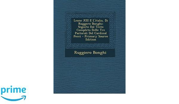 Buy Leone XIII E L\'Italia, Di Ruggero Bonghi: Seguito Dal Testo ...