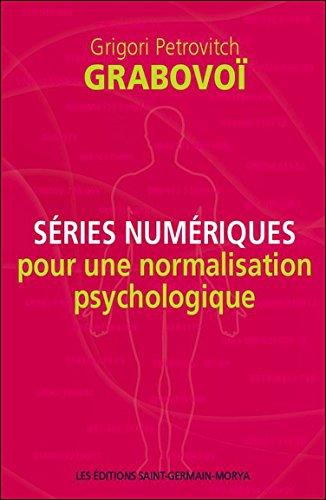 Séries numériques pour une normalisation psychologique - Tome 1 par Grigori Petrovich Grabovoï