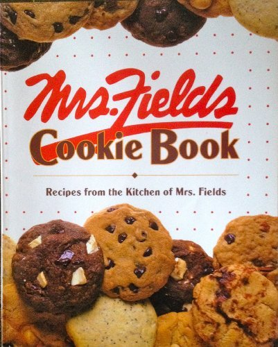 mrs-fields-cookie-book-100-recipes-from-the-kitchen-of-mrs-fields-by-debbie-fields-1992-07-02
