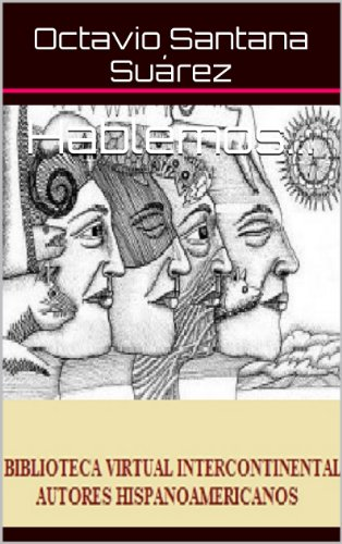 Hablemos... (AUTORES HISPANOAMERICANOS nº 2) por Octavio Santana Suárez
