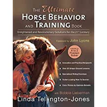 [(The Ultimate Horse Behavior and Training Book : Enlightened and Revolutionary Solutions for the 21st Century)] [By (author) Bobbie Lieberman ] published on (September, 2006)