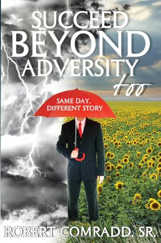 Succeed Beyond Adversity Too: Same Day, Different Story