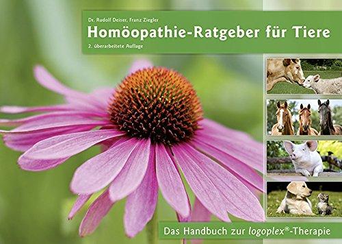 Homöopathie-Ratgeber für Tiere 2. überarbeitete Auflage: Das Handbuch zur logoplex-Therapie