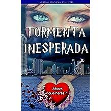 TORMENTA INESPERADA : Ahora que harás?  (Spanish Edition)