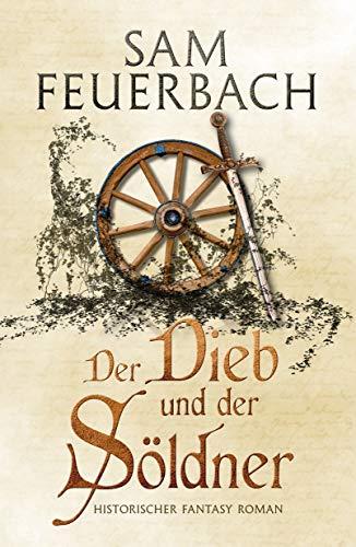 Der Dieb und der Söldner: Die Gaukler Chroniken 1