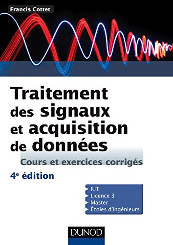Traitement des signaux et acquisition de donnes - 4e d. - Cours et exercices corrigs