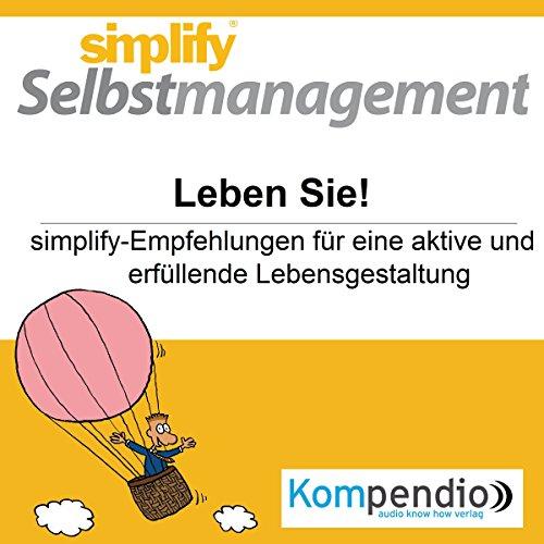 simplify-selbstmanagement-leben-sie-simplify-empfehlungen-fur-eine-aktive-und-erfullende-lebensgesta