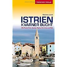 Istrien und Kvarner Bucht: Mit Poreč, Pula, Opatija, Rijeka, Krk, Cres und Rab