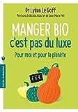 Manger bio c'est pas du luxe: Pour moi et pour la planète