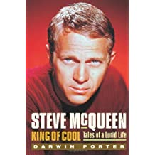 Steve McQueen, King of Cool: Tales of a Lurid Life by Darwin Porter (2009-12-16)