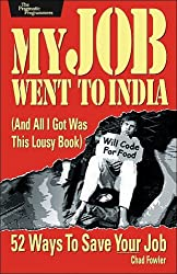 My Job Went to India: And All I Got Was This Lousy Book