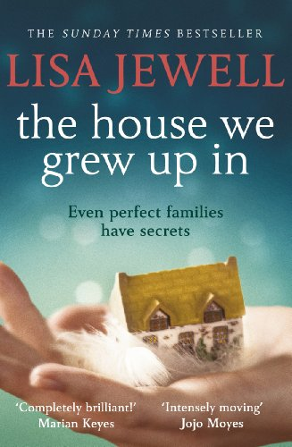 The House We Grew Up In by [Jewell, Lisa]