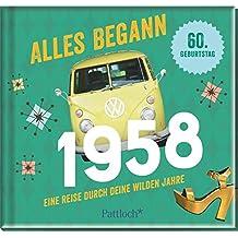 Alles begann 1958: Eine Reise durch deine wilden Jahre
