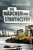 Die Mädchen von Strathclyde: Kriminalroman von Denzil Meyrick
