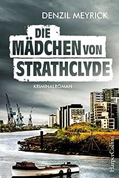 Die Mädchen von Strathclyde: Krimi Kurzroman (Kindle Single) von [Meyrick, Denzil]