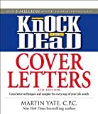 Knock 'em Dead Cover Letters: Features the Latest Information on: Online Postings, Email Techniques, and Follow-up Strategies by Martin Yate CPC (2008-10-17)