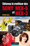 Obtenez le meilleur des Sony NEX-5 et...