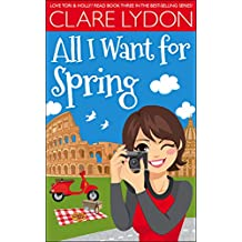 All I Want For Spring (I Want Series Book 3)